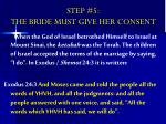 step 5 the bride must give her consent