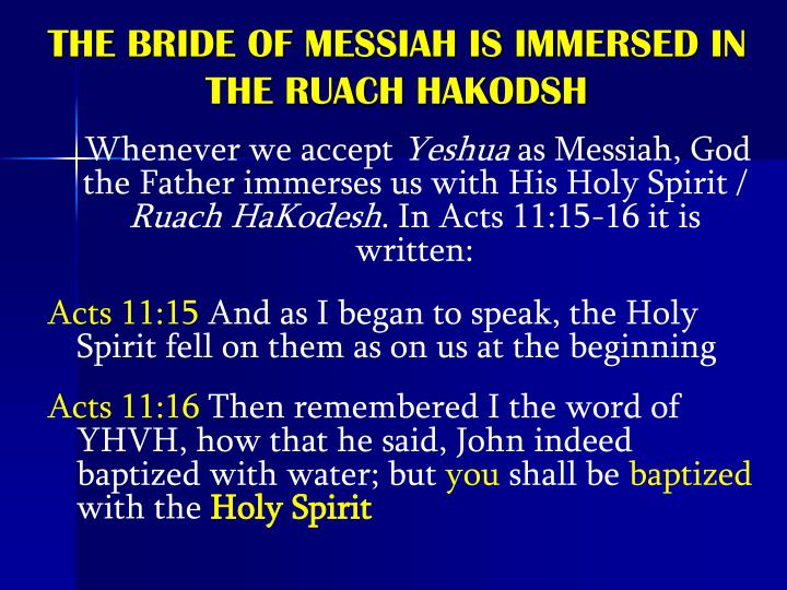 THE BRIDE OF MESSIAH IS IMMERSED IN THE RUACH HAKODSH
