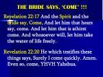 the bride says come