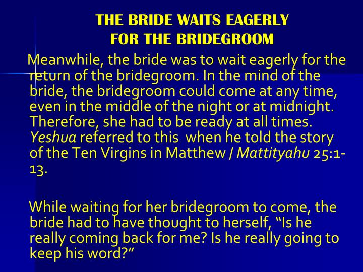 THE BRIDE WAITS EAGERLY