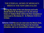 the eternal home of messiah s bride is the new jerusalem