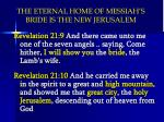 the eternal home of messiah s bride is the new jerusalem1