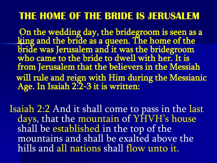 THE HOME OF THE BRIDE IS JERUSALEM