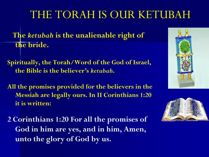 THE TORAH IS OUR KETUBAH