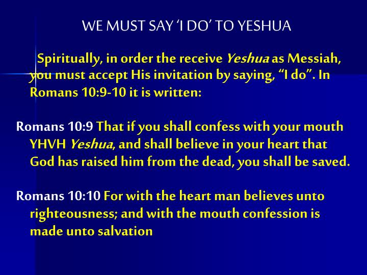 WE MUST SAY 'I DO' TO YESHUA