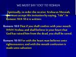 we must say i do to yeshua