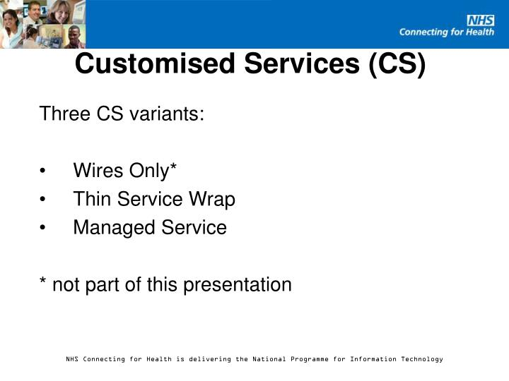 Customised Services (CS)