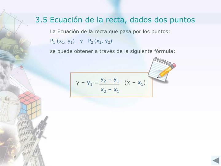 3.5 Ecuación de la recta, dados dos puntos