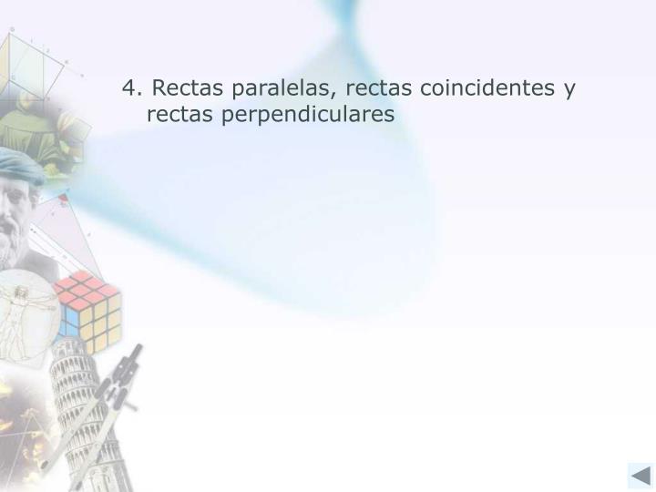 4. Rectas paralelas, rectas coincidentes y   rectas perpendiculares