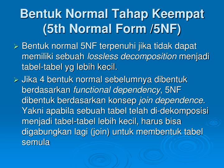 Bentuk Normal Tahap Keempat (5th Normal Form /5NF)