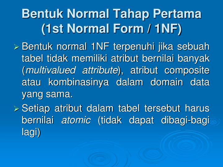 Bentuk Normal Tahap Pertama (1st Normal Form / 1NF)