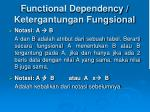 functional dependency ketergantungan fungsional