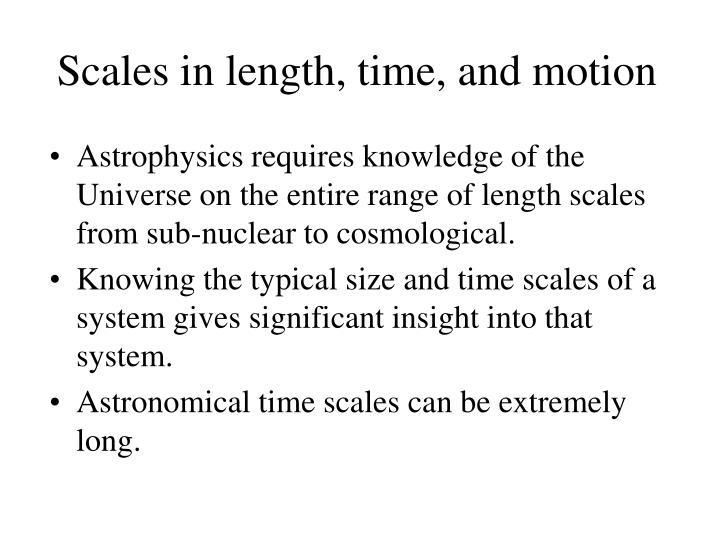 Scales in length, time, and motion