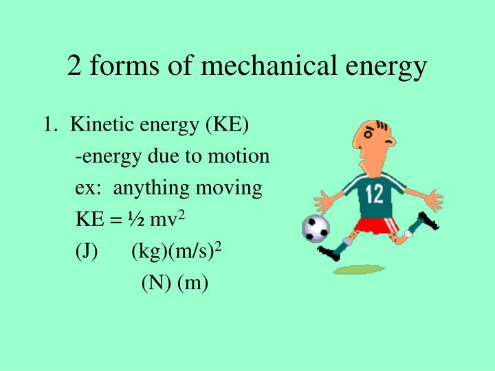 2 forms of mechanical energy