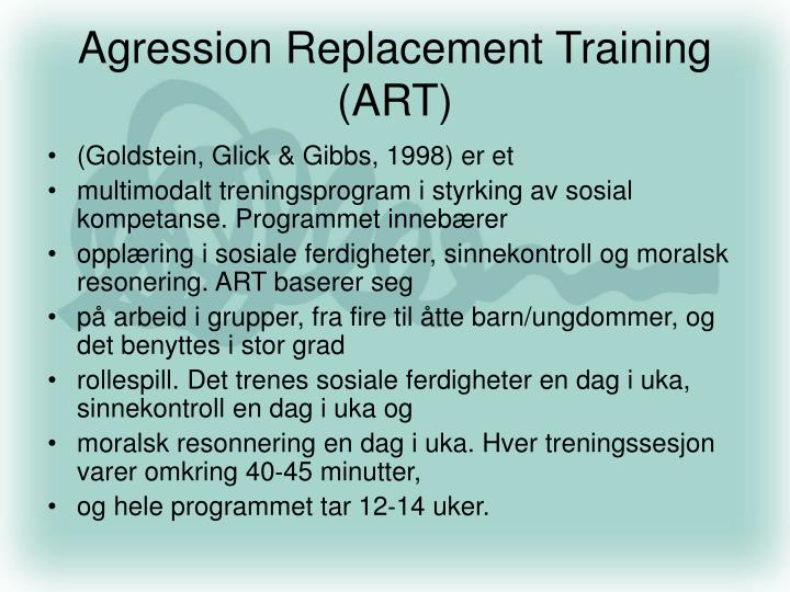 Agression Replacement Training (ART)