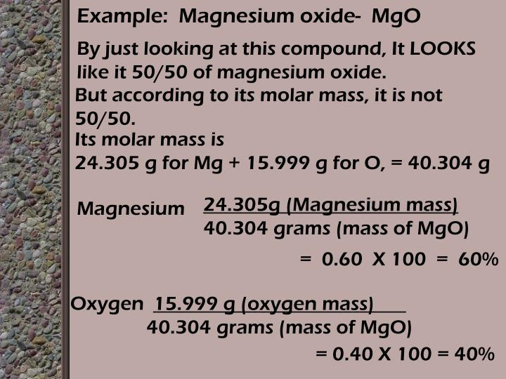 Example:  Magnesium oxide-  MgO