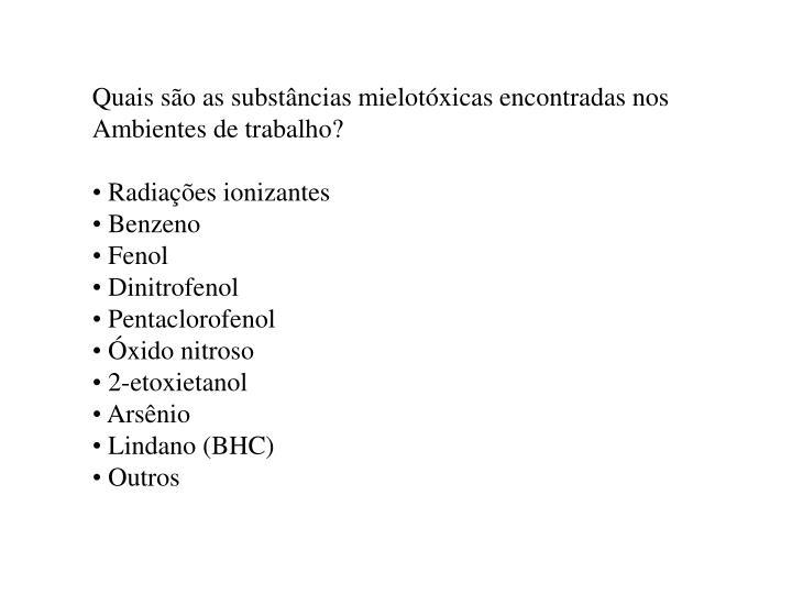 Quais são as substâncias mielotóxicas encontradas nos