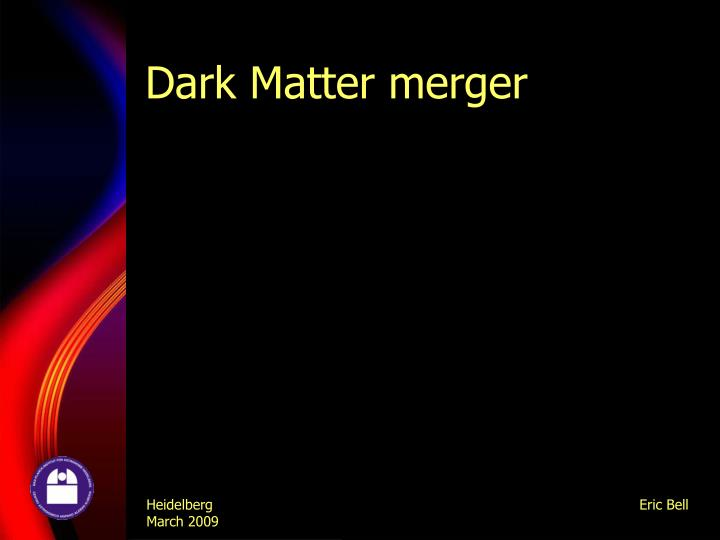 Dark Matter merger