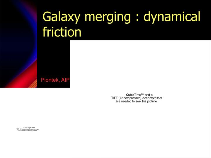 Galaxy merging dynamical friction