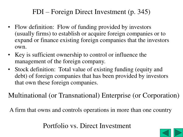 FDI – Foreign Direct Investment (p. 345)