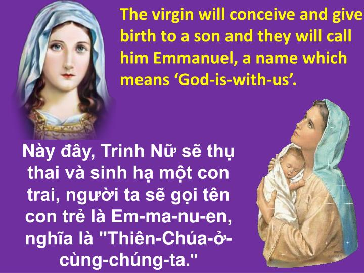 The virgin will conceive and give birth to a