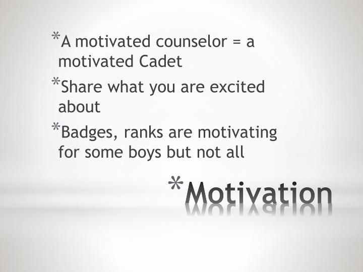 A motivated counselor = a motivated Cadet