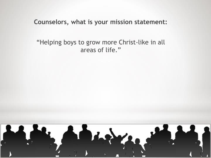 Counselors, what is your mission statement: