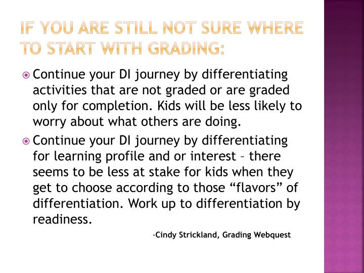 If You Are still not sure where to start with Grading: