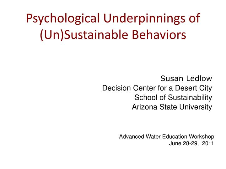 Psychological underpinnings of un sustainable behaviors