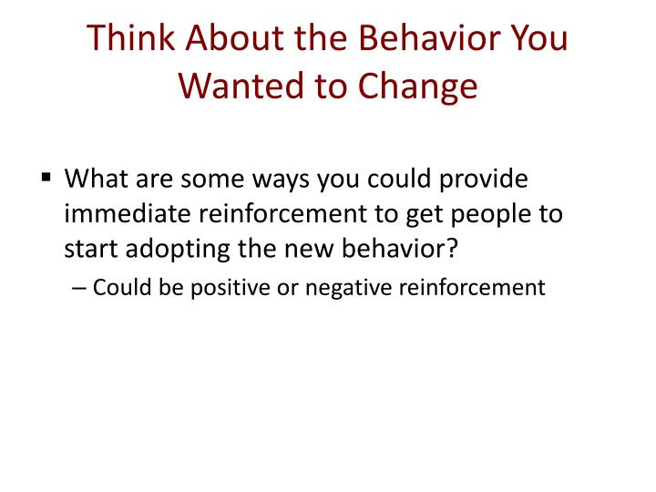 Think About the Behavior You Wanted to Change