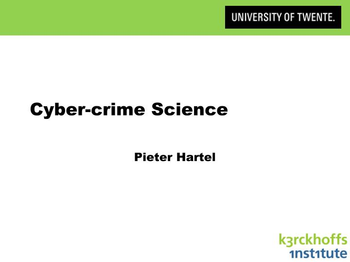 Cyber crime science