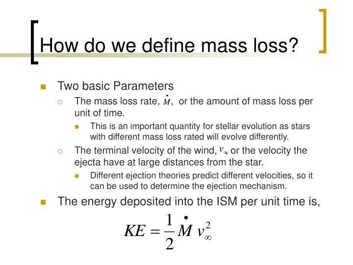 How do we define mass loss?