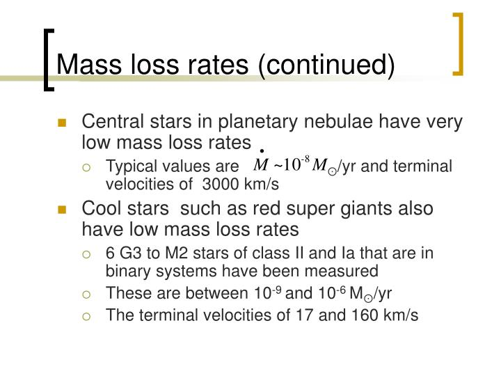 Mass loss rates (continued)