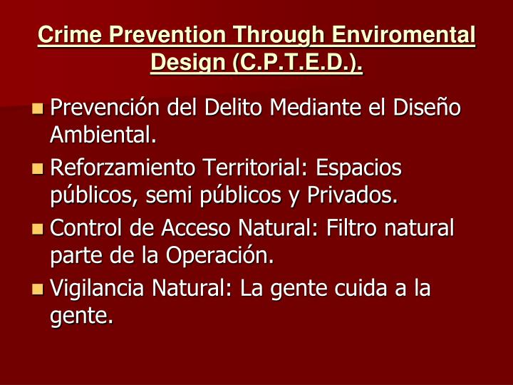 Crime Prevention Through Enviromental Design (C.P.T.E.D.).