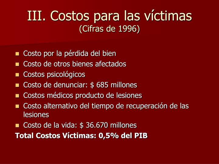 III. Costos para las víctimas