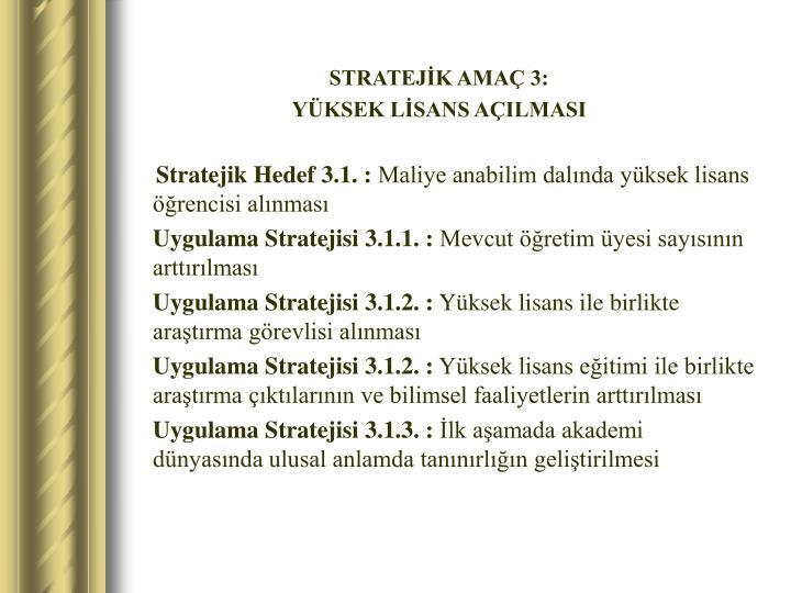 STRATEJİK AMAÇ 3: