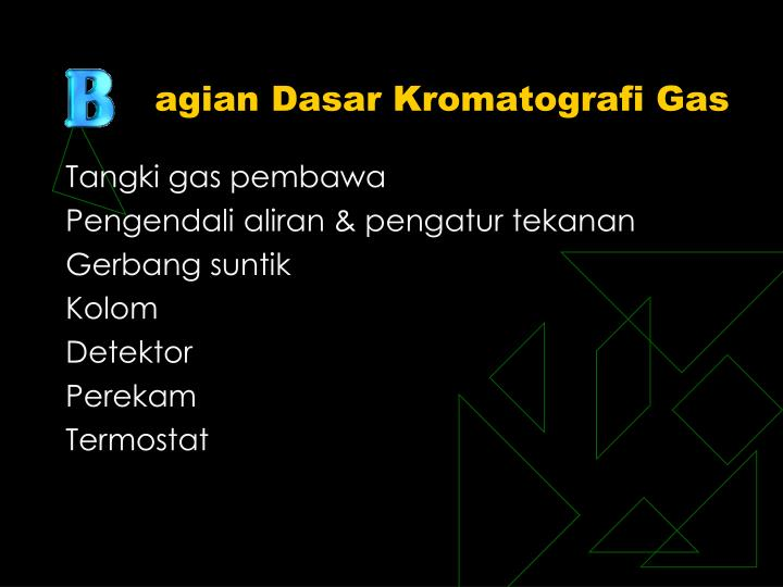 agian Dasar Kromatografi Gas