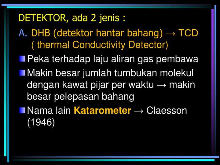 DETEKTOR, ada 2 jenis :