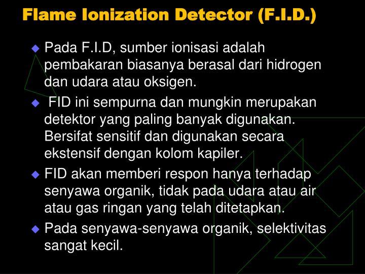 Flame Ionization Detector (F.I.D.)