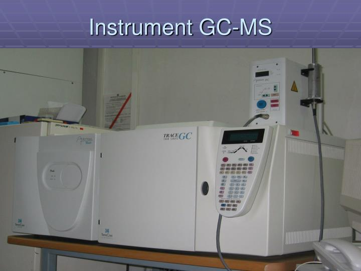 Instrument GC-MS