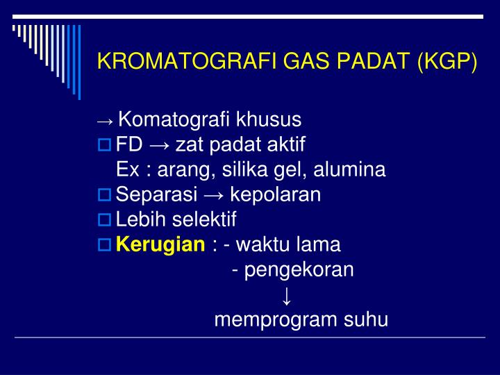 KROMATOGRAFI GAS PADAT (KGP)