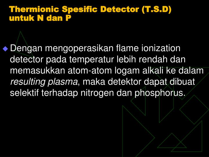 Thermionic Spesific Detector