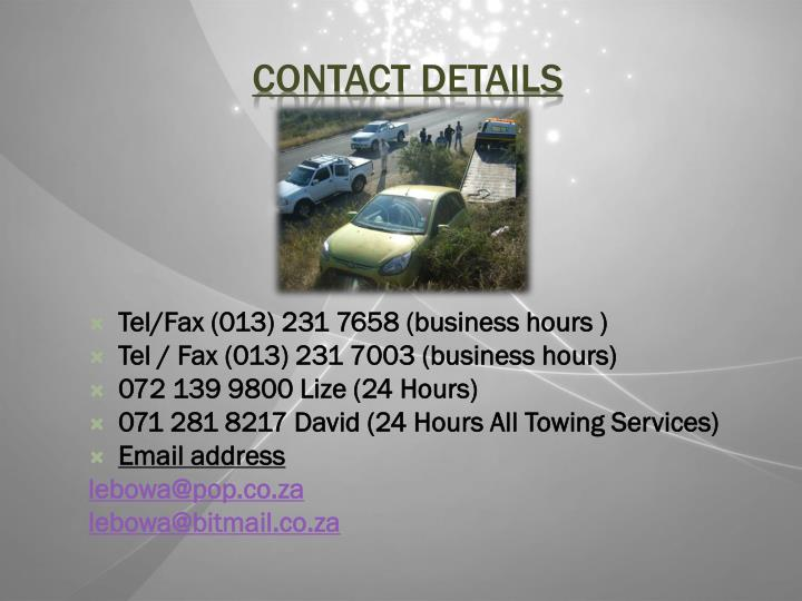 Tel/Fax (013) 231 7658 (business hours )
