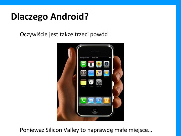 Dlaczego Android?