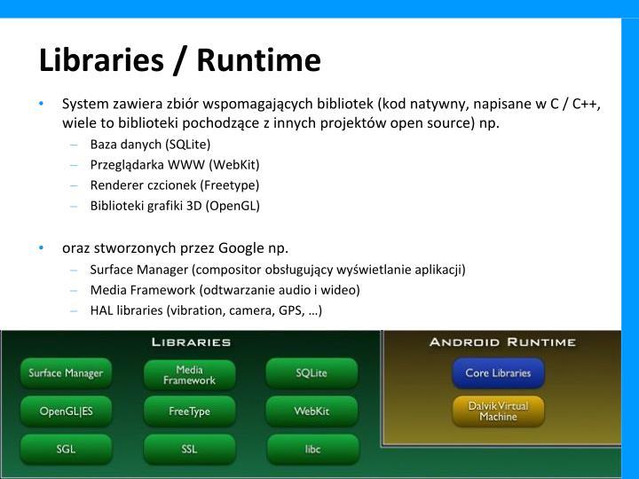 System zawiera zbiór wspomagających bibliotek (kod natywny, napisane w C / C++, wiele to biblioteki pochodzące z innych projektów open source) np.