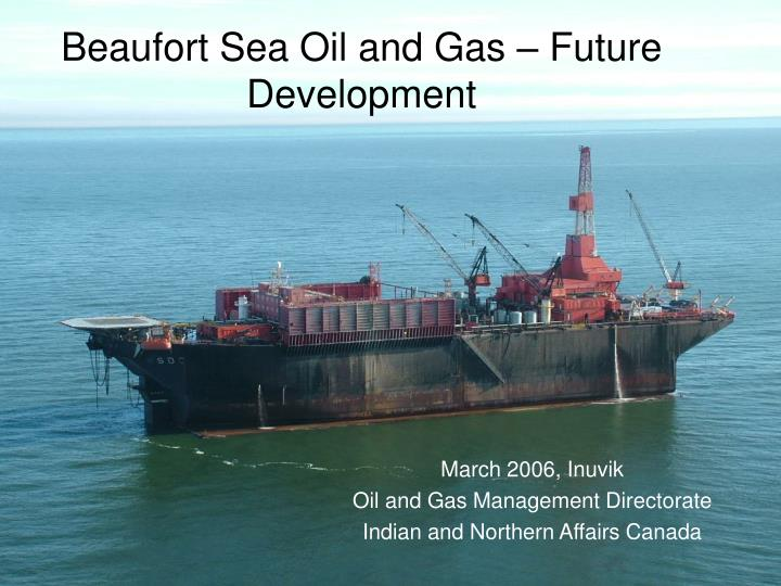 Beaufort sea oil and gas future development