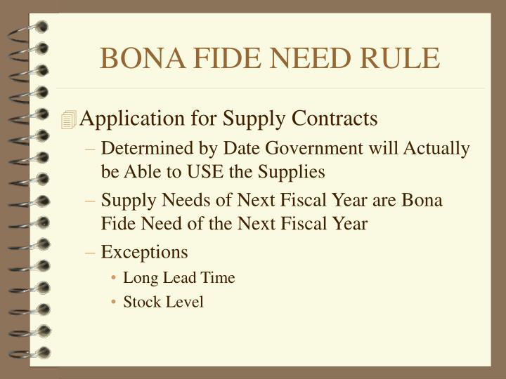 BONA FIDE NEED RULE