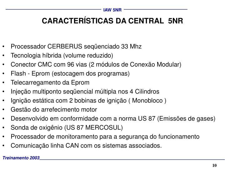 CARACTERÍSTICAS DA CENTRAL  5NR