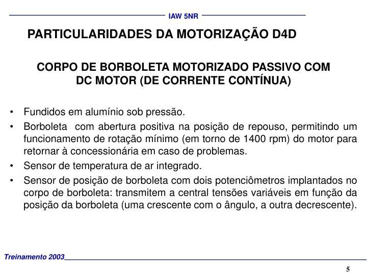 PARTICULARIDADES DA MOTORIZAÇÃO D4D