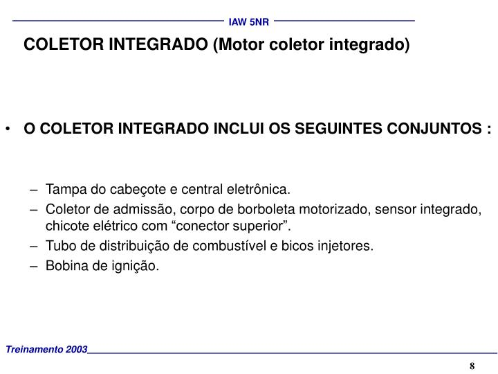 COLETOR INTEGRADO (Motor coletor integrado)